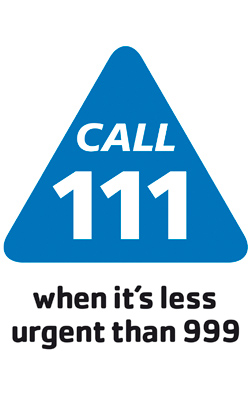 Call 111 when it's less urgent than 999.